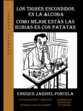 Edición de «Los tigres escondidos en la alcoba – Como mejor están las rubias es con patatas», de Enrique Jardiel Poncela