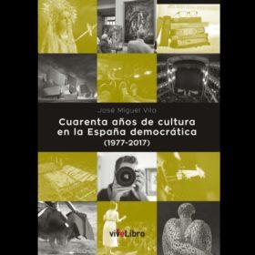 Cuarenta años de cultura en la España democrática (1977-2017) (Reseña)