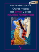Edición de «Ocho meses de amor y otras novelas románticas», de Enrique Jardiel Poncela