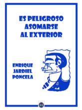 Edición de «Es peligroso asomarse al exterior», de Enrique Jardiel Poncela