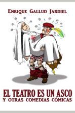 El teatro es un asco y otras comedias cómicas