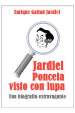 Jardiel Poncela visto con lupa. Una biografía extravagante