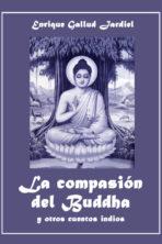 La compasión del Buddha y otros cuentos indios