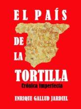 El país de la tortilla. Crónica imperfecta