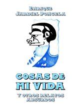 Edición de «Cosas de mi vida y otros relatos absurdos», de Enrique Jardiel Poncela
