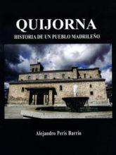 Edición de «Quijorna. Historia de un pueblo madrileño», de Alejandro Peris Barrio