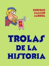 Trolas de la Historia