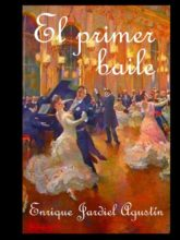 Edición de «El primer baile», de Enrique Jardiel Agustín
