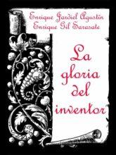 Edición de «La gloria del inventor», de Enrique Jardiel Agustín y Enrique Gil Sarasate