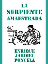Edición de «La serpiente amaestrada», de Enrique Jardiel Poncela