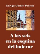 Edición de «A las seis en la esquina del bulevar», de Enrique Jardiel Poncela