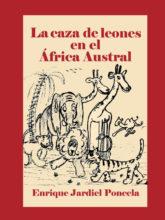 Edición de «La caza de leones en el África Austral», de Enrique Jardiel Poncela