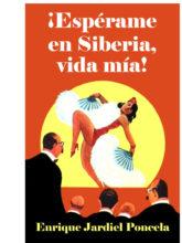 Edición de «¡Espérame en Siberia, vida mía!», de Enrique Jardiel Poncela