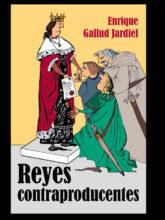 Reyes contraproducentes