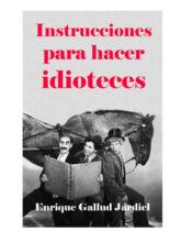 Instrucciones para hacer idioteces